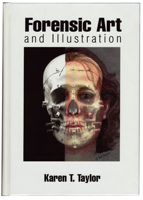 image of Karen T. Taylor's book, Forensic Art and Illustration